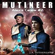 Mutineer: Alexis Carew Book #2 | J A Sutherland