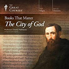 Books That Matter: The City of God Lecture by  The Great Courses Narrated by Professor Charles Mathewes
