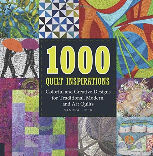 1000 Quilt Inspirations: Colorful and Creative Designs for Traditional, Modern, and Art Quilts (Art Quilt Design compare prices)