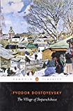 The Village of Stepanchikovo: And its Inhabitants: from the Notes of an Unknown (Penguin Classics)