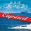 Capsized Audiobook by Julie Cannon Narrated by Hilarie Mukavitz