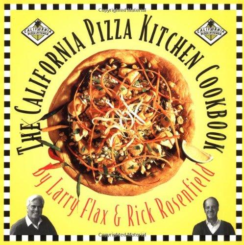 The California Pizza Kitchen Cookbook