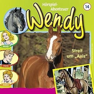 Streit um Axis (Wendy 14) Hörspiel