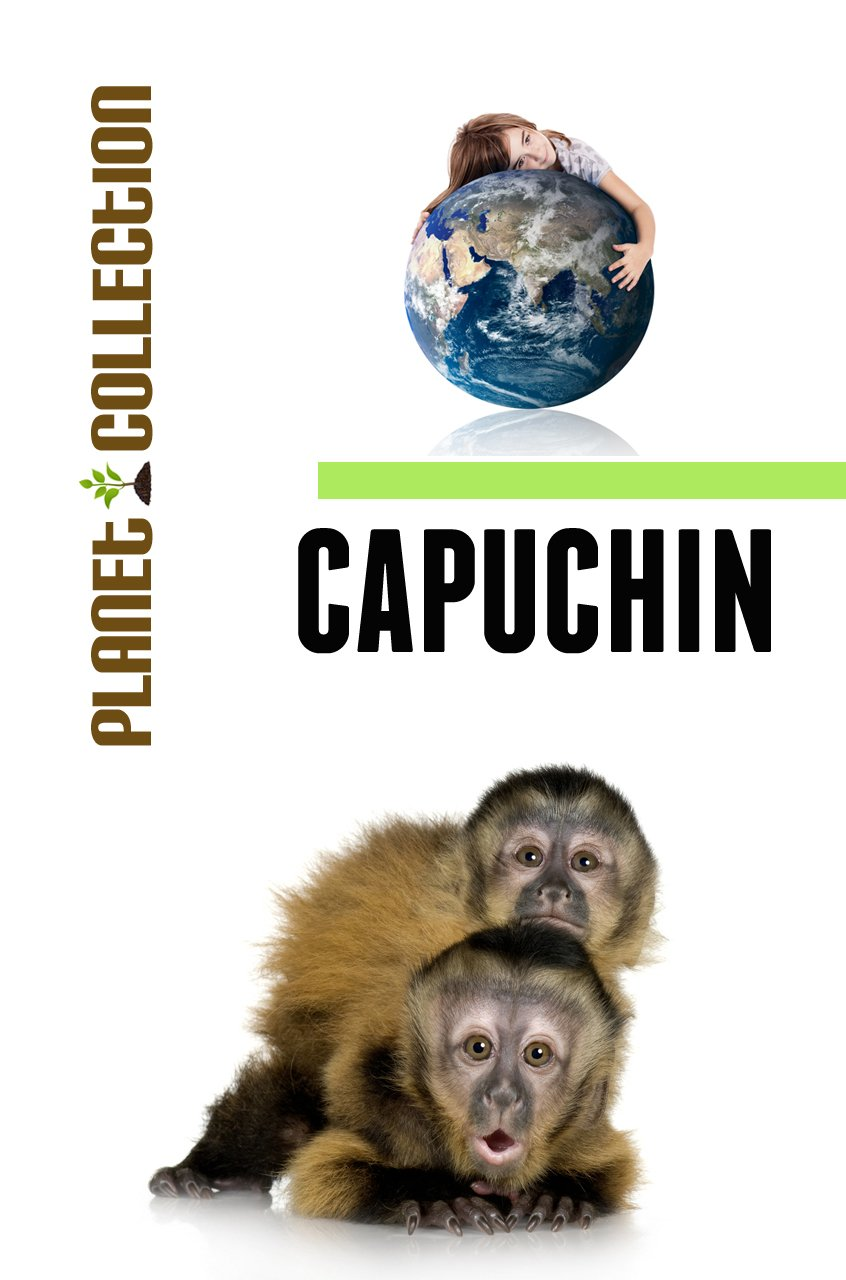 Capuchin: Picture Book (Educational Childrens Books Collection) - Level 2 (Planet Collection)