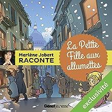 La petite fille aux allumettes | Livre audio Auteur(s) : Marlène Jobert Narrateur(s) : Marlène Jobert