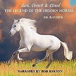 Sun, Comet & Cloud: The Legend of the Hidden Horses | DK Raymer