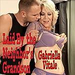 Laid by My Neighbor's Grandson | Gabriella Vitale