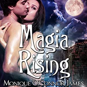 Magia Rising | [Monique O'Connor James]