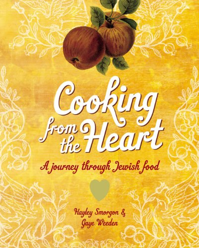 Cooking from the Heart by Gaye Weeden, Hayley morgon