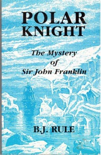 Polar Knight: The Mystery of Sir John Franklin