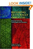 Becoming Culturally Oriented: Practical Advice for Psychologists and Educators