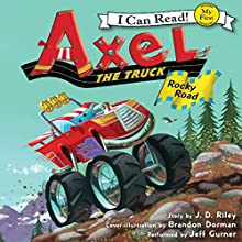 Axel the Truck: Rocky Road | Livre audio Auteur(s) : J. D. Riley Narrateur(s) : Jeff Gurner