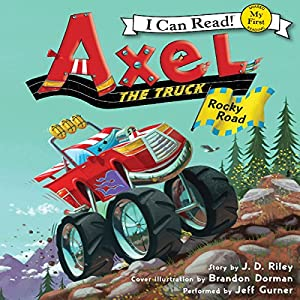 Axel the Truck: Rocky Road Audiobook