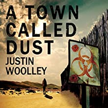A Town Called Dust: The Territory, Book 1 Audiobook by Justin Woolley Narrated by Hannah Engel