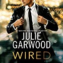 Wired Audiobook by Julie Garwood Narrated by Saskia Maarleveld