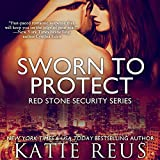 Sworn to Protect: Red Stone Security Series Book 11