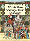 img - for ELIZABETHAN COUNTRY HOUSE COSTUMES ( 1. National Trust Acorns) book / textbook / text book