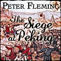The Siege at Peking (       UNABRIDGED) by Peter Fleming Narrated by David Shaw-Parker
