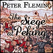The Siege at Peking | [Peter Fleming]