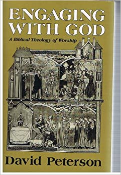 engaging with god a biblical theology of worship essay Of twenty essays in their 1984 volume theology and technology---one   ecological crisis to christian attitudes of dominion over creation3  the  theological task, but rather by engaging it anew  if technology is, in practice,  our god, let us face up to that relationship honestly, and then  worship the work  of our hands.