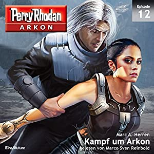 Kampf um Arkon (Perry Rhodan Arkon 12) Hörbuch