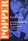 La responsabilidad de vivir / The Responsibility to Live (Spanish Edition) (844930167X) by Popper, Karl Raimund