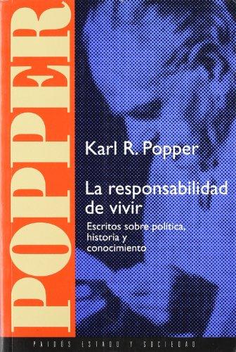 La responsabilidad de vivir: Escritos sobre política, historia y conocimientos (Estado Y Sociedad (paidos))