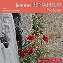 Profanes Hörbuch von Jeanne Benameur Gesprochen von: Antoine Louvard