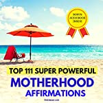 Top 111 Super Powerful Motherhood Affirmations   Thomas Lee