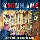Die Wachsfiguren-Gangster (Scotland Yard 1) Hörspiel von Wolfgang Pauls Gesprochen von: Sascha Draeger, Christian Stark, Svenja Pages, Freddy Quinn
