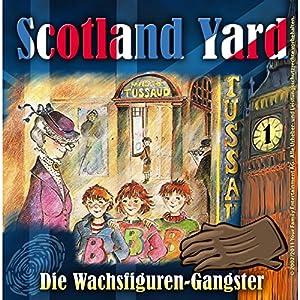 Die Wachsfiguren-Gangster (Scotland Yard 1) Hörspiel