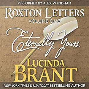 Eternally Yours: Roxton Letters Volume One Audiobook