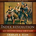 The Index Revolution: Why Investors Should Join It Now Audiobook by Charles D. Ellis Narrated by LJ Ganser