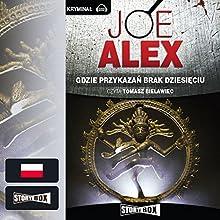 Gdzie przykazan brak dziesieciu Audiobook by Joe Alex Narrated by Tomasz Bielawiec