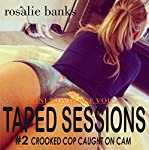 Taped Sessions: Crooked Cop Caught on Cam | Rosalie Banks