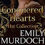 Conquered Hearts: A Historical Romance Omnibus   Emily Murdoch