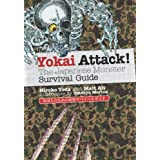 Yokai Attack!: The Japanese Monster Survival Guide ~ Matt Alt