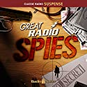 Great Radio Spies Radio/TV Program by  Radio Spirits Inc. Narrated by Marlene Deitrich, Henry Fonda, Douglas Fairbanks Jr.