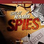 Great Radio Spies |  Radio Spirits Inc.