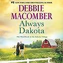 Always Dakota: The Dakota Series, #3 Audiobook by Debbie Macomber Narrated by Carly Robins