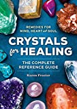 img - for Crystals for Healing: The Complete Reference Guide With Over 200 Remedies for Mind, Heart & Soul book / textbook / text book