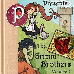 Mrs. P Presents the Grimm Brothers' Greatest Fairy Tales, Volume 1 | [Brothers Grimm]