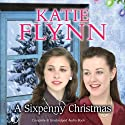 A Sixpenny Christmas (       UNABRIDGED) by Katie Flynn Narrated by Anne Dover