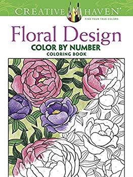 Creative Haven Floral Design Color By Number Coloring Book Creative Haven Coloring Books