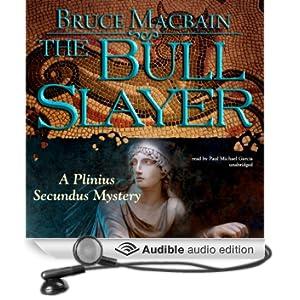 The Bull Slayer: A Plinius Secundus Mystery, Book 2 (Unabridged)