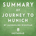 Summary of Journey to Munich by Jacqueline Winspear | Includes Analysis |  Instaread