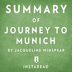 Summary of Journey to Munich by Jacqueline Winspear | Includes Analysis Audiobook