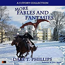 More Fables and Fantasies: A Five Story Collection Audiobook by Dale T. Phillips Narrated by Julie Hinton
