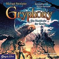 Die Rückkehr der Greife (Gryphony 3) Hörbuch von Michael Peinkofer Gesprochen von: Stefan Kaminski
