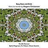 Busy Bees and Birds-忙しいハチと鳥 ~モーエンス・クリステンセン:リコーダー作品集